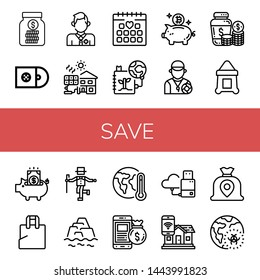 Set of save icons such as Savings, Cds, Lifeguard, Solar cell, Wedding date, Save the planet, Piggy bank, Money jar, Sack, Plastic bag, Tap, Warming, Global warming, Money bag , save