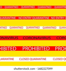 Set of seamless protective tape for coronavirus quarantine. Prohibitive tape with words - closed, prohibited, no entry. Vector illustration for clip art.