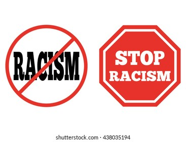A set of signs. The prohibition of racism. The octagonal red sign with the words Stop racism. Isolated.
