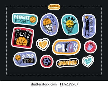 Set sketch stickers, fashion hand drawing illustrations for basketball. Print design, for boy, for textiles, scrapbook, slogan, sport typography, play, super star, slam dunk, love, motivation.