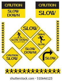 Set slow down signs. Black and yellow placards, rectangular and diamond-shaped with a text accompaniment.