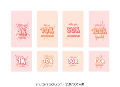 Set of social media templates. Banners for internet networks.  1K, 10K, 50K, 1000K followers congratulation message for posts and stories. Vector illustration.