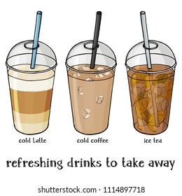 Set of soft summer drinks in a plastic Cup to take away. Iced coffee, Iced Latte and tea. Colorful vector illustration in sketch style.