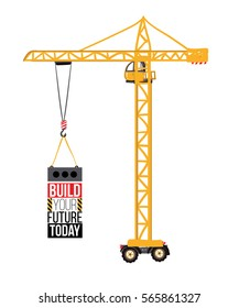 Set of stylish elements: tower crane and build your future today inscription. Inspired by variety of road, building machinery. Vector decoration for children's room, invitations, website, mobile app.