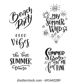 Set of Summer hand drawn brush lettering. Handwritten calligraphy design â?? beach party, may your summer be wild, the best summer time, good vibes, summer breeze make me feel fine. Print for T-shirt
