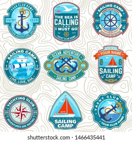 Set of summer sailing camp patches. Vector. Concept for shirt, print, stamp or tee. Vintage typography design with sea anchors, hand wheel, sail boat and rope knot silhouette. Ocean adventure.