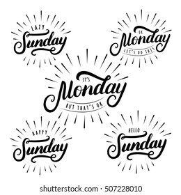 Set of sunday and monday hand written lettering. Modern brush calligraphy. Inspirational quote for office card, poster, photo overlays. Vector illustration.
