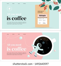 Set of templates with specialty coffee packaging, espresso, outer space and astronaut. Layout with quote All you need is coffee. Design for banner, landing page, website, blog, booklet, prints, flyer.