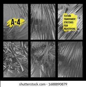 Set of texture A-4 transparent stretch film polyethylene. Design element graphic crumpled plastic wrap. Vertical vector illustration. Isolated on black background.
