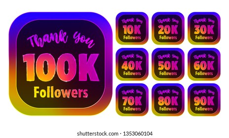 Set of thank you followers badges with numbers. 10K, 20K, 30K, 40K, 50K, 60K, 70K, 80K, 90K, 100K Followers