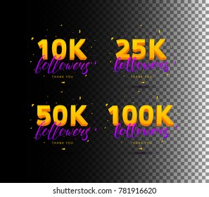 Set of Thank You Followers Labels. Beautiful Cards with Lettering and Confetti. Vector Illustration with Labels for Social Networks. 10K, 25K, 50K and 100K Symbols Isolated on Transparent Background.