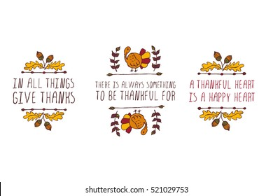 Set of Thanksgiving elements. Hand-sketched typographic elements on white background. In all things give thanks. There is always something. A thankful heart is a happy heart.
