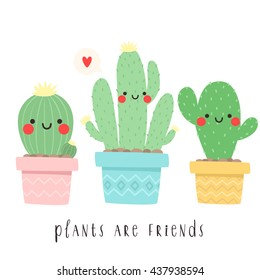 set of three cute cartoon cactus with funny faces in pots with plants are friend text message. can be used for cards, invitations or like sticker