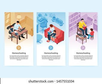 Set of three isometric family homeschooling vertical banners with domestic interiors family member characters and text vector illustration