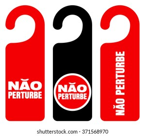 Set of three red, black and white door hang tag signs with do not disturb text as nao perturbe - in English saying Do not disturb