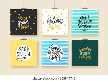 set of trendy hand lettering posters. Hand drawn calligraphy love grows here, welcome home, create your own sunshine, let life surprise you, home is where the heart is, someday it's gonna make sense