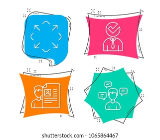Set of Vacancy, Job interview and Maximize icons. Conversation messages sign. Businessman concept, Cv file, Full screen. Communication.  Flat geometric colored tags. Vivid banners. Vector