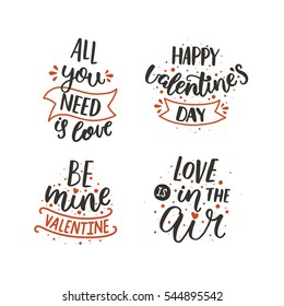 Set of Valentines day letters. All you need is love. Be mine valentine. Vector typography collection for design stamps, cards, posters, romantic quote