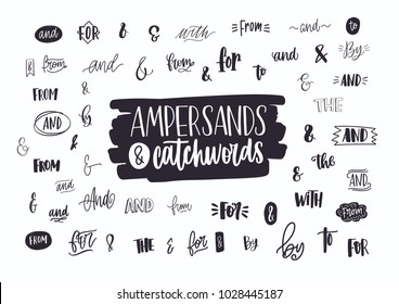 Set of various handwritten ampersands, conjunctions, prepositions and articles. Collection of elegant hand lettering design elements, words isolated on white background. Vector illustration.