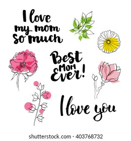 "Set of vector design elements for mother's day: hand drawn ink lettering ""Best mom ever"" , ""I love you"" ""I love my mom so much"" and flower compositions for your print and web products: greeting cards"