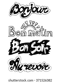 Set of vector ink french words: Bonjour (Hello), Bon Matin(Good morning), Bon soir(Good Evening) and Au revoir (good bye, See you soon). All phrases are hand-written.