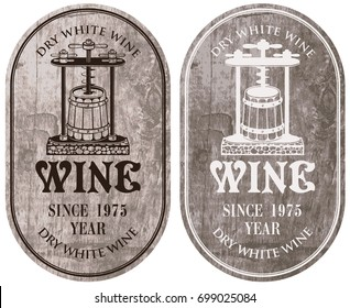 Set of vector labels for dry white wine with a wine press and barrel in retro style on wooden background