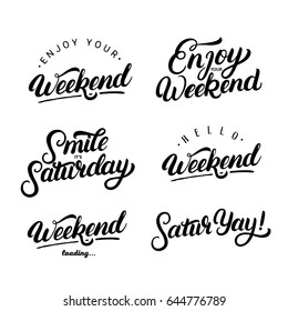 Set of weekend quotes. Enjoy your weekend. Smile its Saturday. Motivational phrases. Isolated on background. Vector illustration.