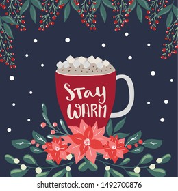 Set of winter and autumn hot beverages, hot wine, coffee and chocolate and hand written lettering phrases Stay Warm and Cozy winter. Merry Christmas and happy holidays decoration