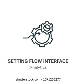 Setting flow interface symbol outline vector icon. Thin line black setting flow interface symbol icon, flat vector simple element illustration from editable analytics concept isolated on white