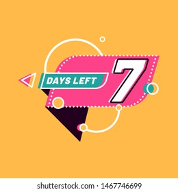 Seven Days Left numbers. Shopping day countdown. Modern flat style on yellow background. Geometric Badge Sticker for banner, flyer, Sale, offer, promotion, ad, blog, marketing, price tag. Eps 8