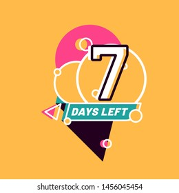 Seven Days Left sign numbers. Shopping day countdown. Modern flat style on yellow background. Geometric Badge Sticker for banner, flyer, Sale, offer, promotion, ad, blog, marketing, price tag. Eps 8