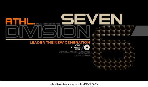 Seven division, modern and stylish typography slogan. Abstract design with the lines style. Vector print tee shirt, typography, poster. Global swatches.