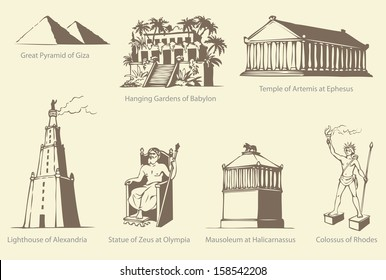 Seven Wonders of WORLD: Pyramid of Giza, Hanging Gardens of Babylon, Temple of Artemis at Ephesus, Lighthouse of Alexandria, Statue of Zeus at Olympia, Mausoleum at Halicarnassus, Colossus of Rhodes
