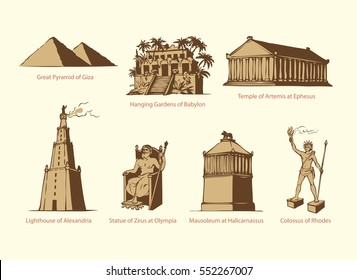 Seven Wonders of WORLD. Pyramid of Giza, Hanging Gardens of Babylon, Temple of Artemis at Ephesus, Lighthouse of Alexandria, Statue of Zeus at Olympia, Mausoleum at Halicarnassus, Colossus of Rhodes
