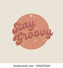 Seventies retro slogan with hippie groovy typography for girl tee t shirt and sticker print Vector.