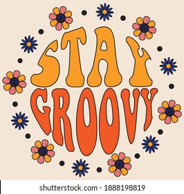 Seventies retro stay groovy slogan with hippie flowers in circle print for girl tee t shirt and sticker Vector