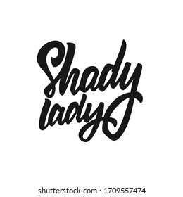 Shady Lady phrase. Hand written lettering. Black color text. Vector illustration. Isolated on white background.