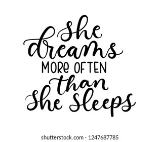 She dreams more often than she sleeps inspirational lettering card with doodles. Vector illustration