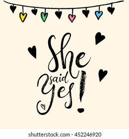 She said Yes. Engagement, bride. Vector isolated hand drawn hand lettering with abstract background and colorful banner lights. Printable wedding card template. Modern cute brush pen calligraphy.