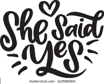 She said yes engagement proposal phrase lettering calligraphy