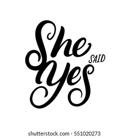 She said Yes hand written lettering quote for greeting or invitation card. Wedding card template. Modern brush calligraphy. Vector illustration.