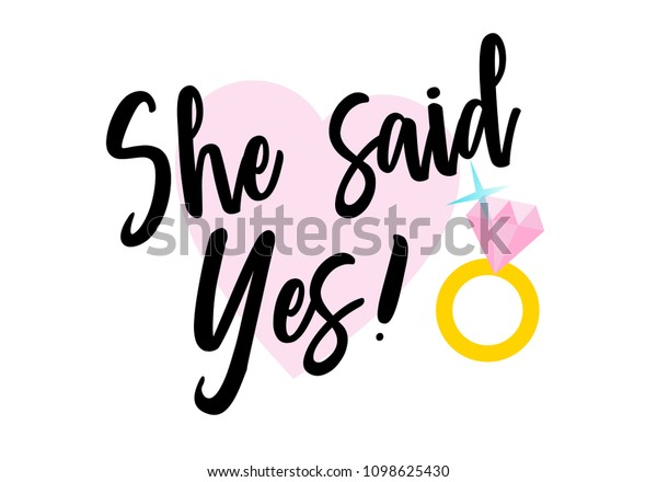 She Said Yes Hand Written Lettering Stock Vector (Royalty ...