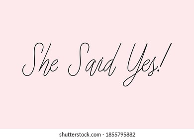 She Said Yes! Typography Dork Pink Color Text On  Light Pink Background