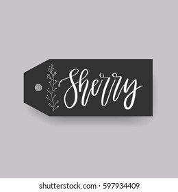 Sherry - common female first name on a tag, perfect for seating card usage. One of wide collection in modern calligraphy style.