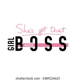 Shes got that girl boss hustle colorful poster vector illustration. Feminism slogan with hand drawn lettering, emphasize on main word in curvy pink and black font for female t-shirt design