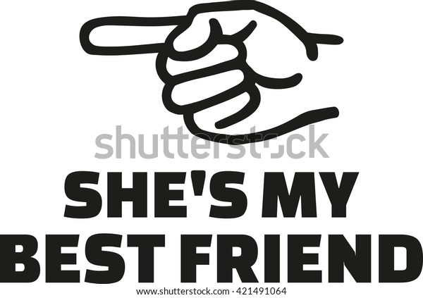 Shes My Best Friend Finger Left Stock Vector Royalty Free 421491064
