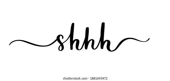 Shhh - handwritten black text on white background.