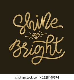 Shine bright like a diamond. Gold Vector illustration on black background. Golden Christmas holiday text lettering monoline style. Design for print card, tee, sticker etc