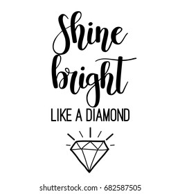 Shine bright like a diamond lettering inspirational poster design