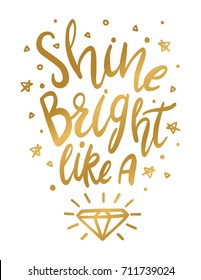 Shine Bright Like a Diamond Wall Art Print in Gold. Shine Bright Quote in Vector.